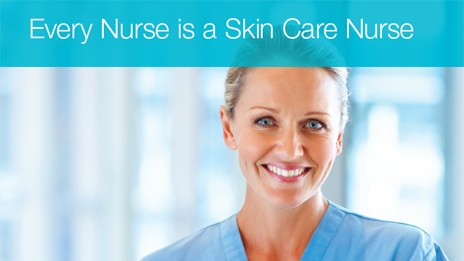 Every Nurse is a Skin Care Nurse